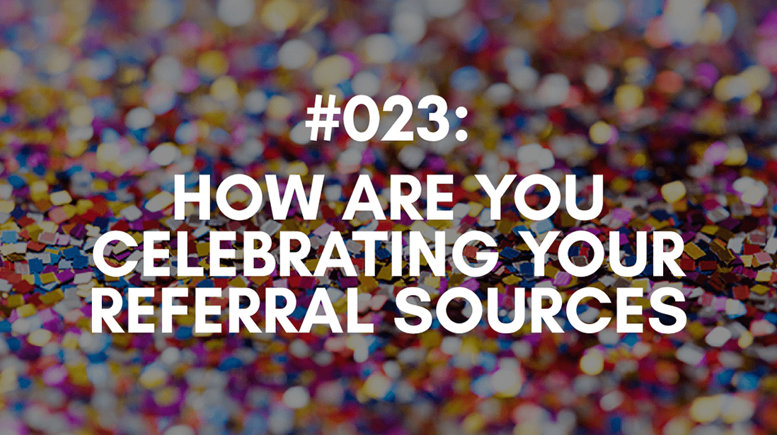 referral sources being celebrated