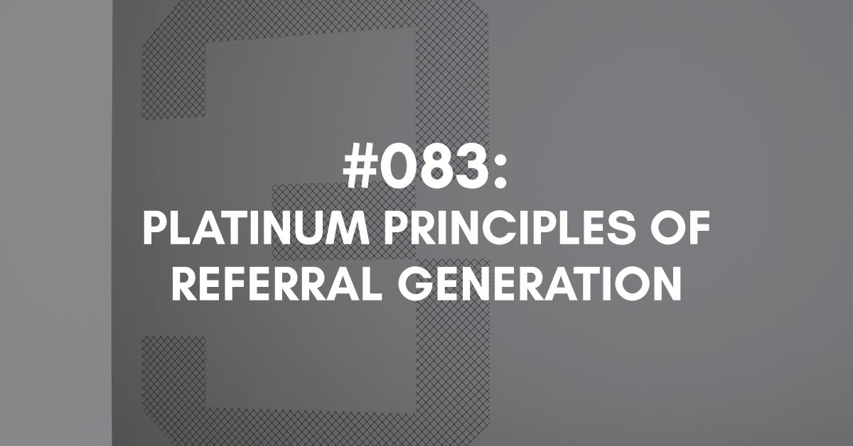 Platinum Principles of Referral Growth