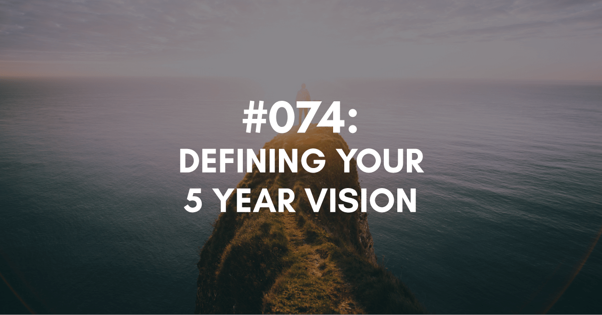 Defining Your 5 Year Vision