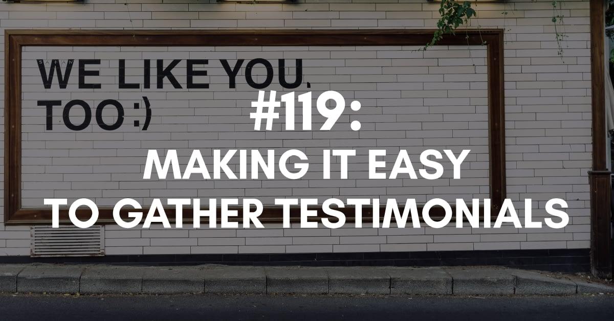 Making it Easy to Gather Testimonials