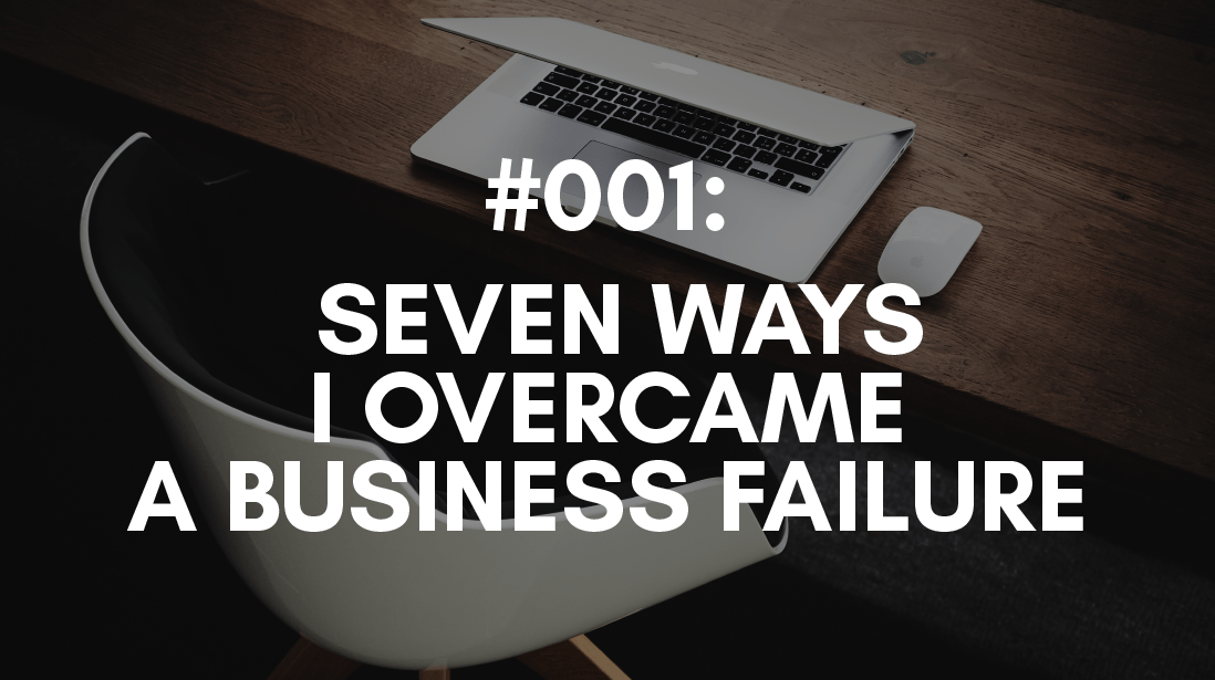 7 Tips from Hard Lessons Learned Through Business Failure