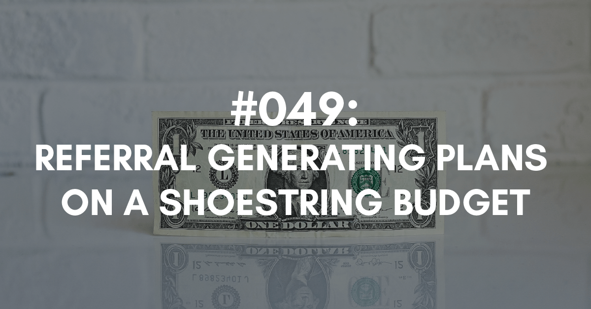 referrals on a shoestring budget