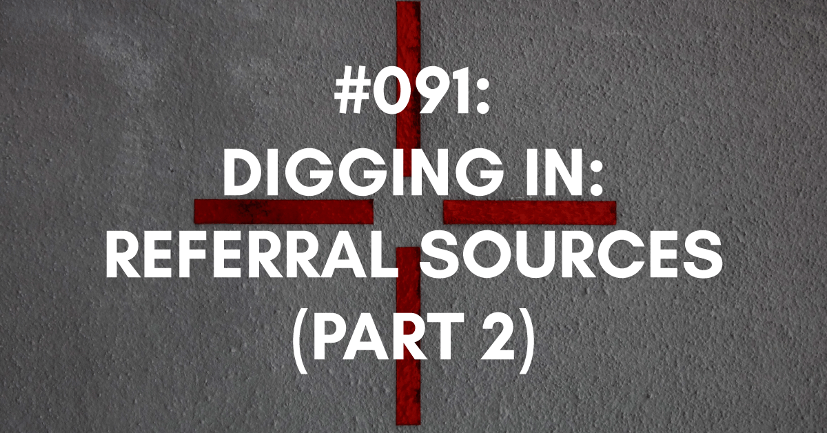 Digging In for Part Two: Referral Sources