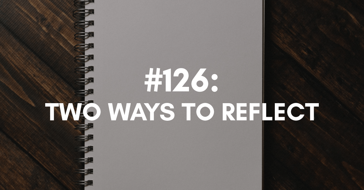 Reverse Goal Setting: Two Ways to Reflect