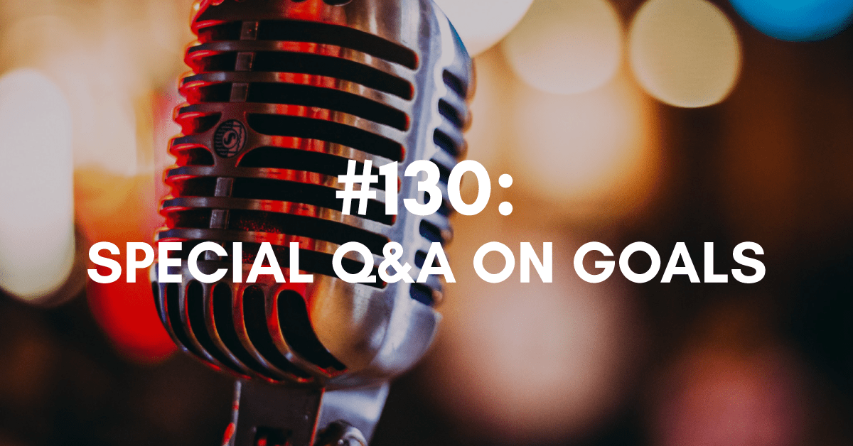 Special Q&A on Goals