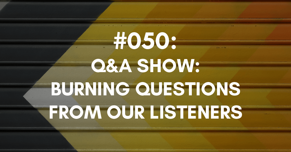 questions and answers - burning questions from our listeners