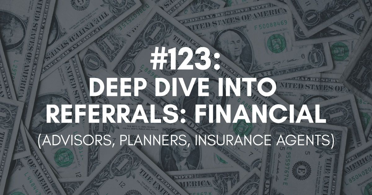 Deep Dive into Referrals: Financial Services