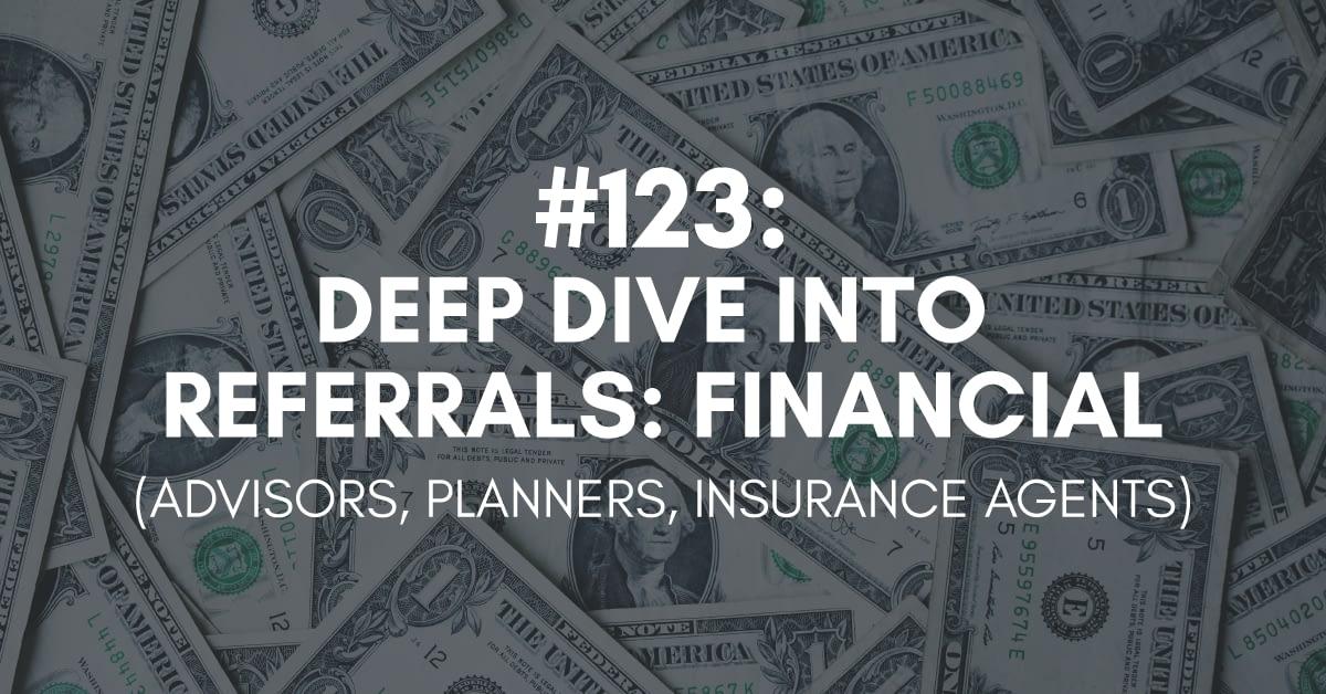 Deep Dive into Referrals: Financial Services