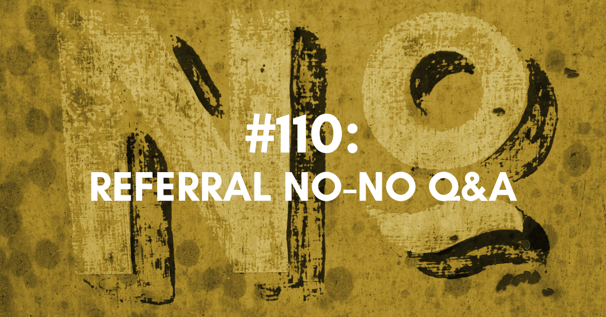 Referral No-No Q&A