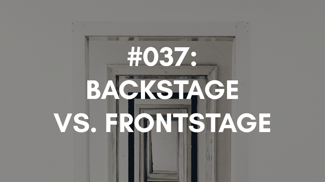 comparing our backstage to other's frontstage