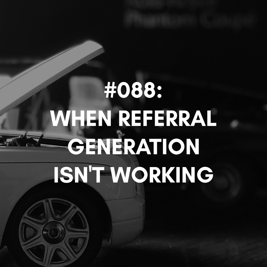 When Referral Generation Isn't Working