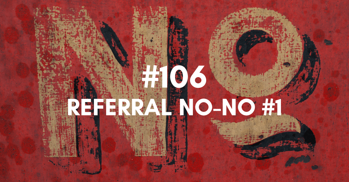Referral No-No #1