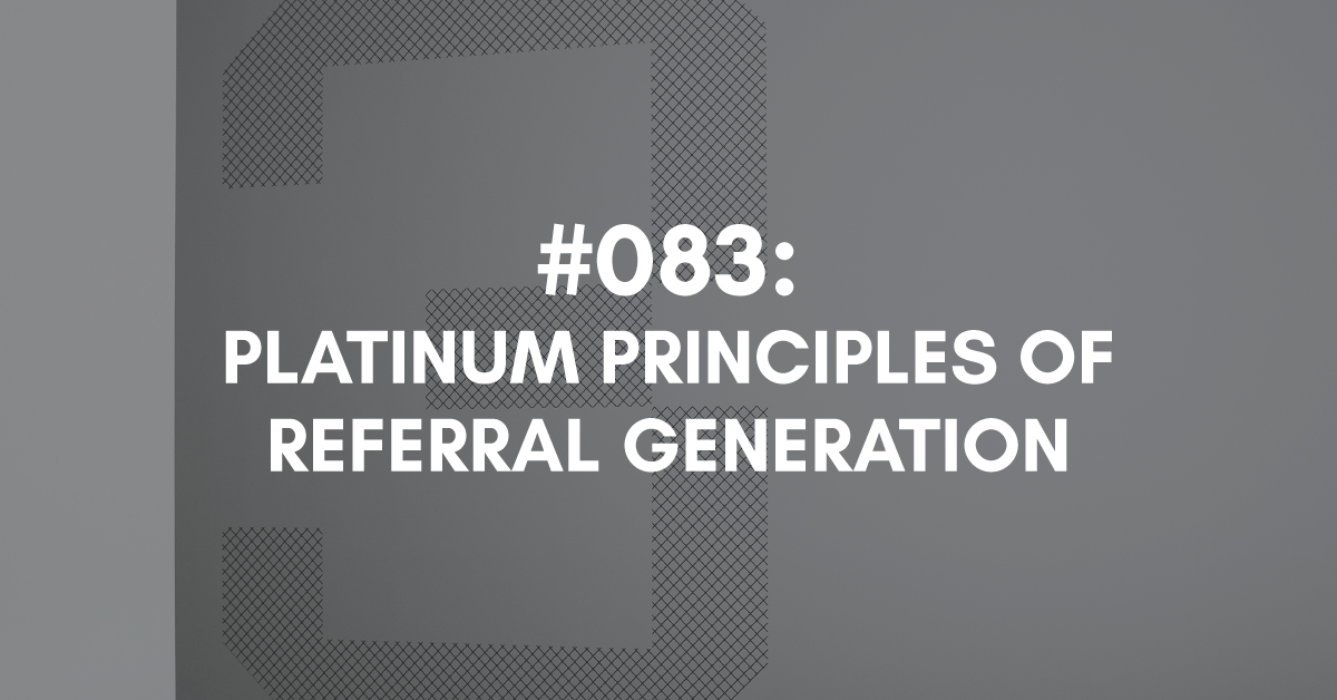 Platinum Principles of Referral Growth