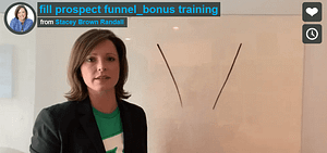 video training on how to fill your prospect funnel