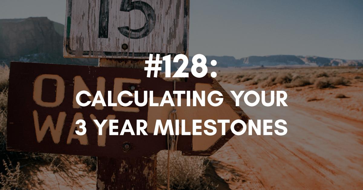 Calculating Your 3 Year Milestones