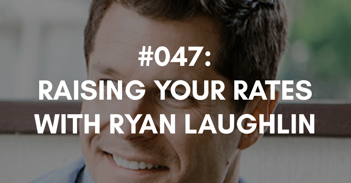 Ryan Laughlin shows us how to raise our rates