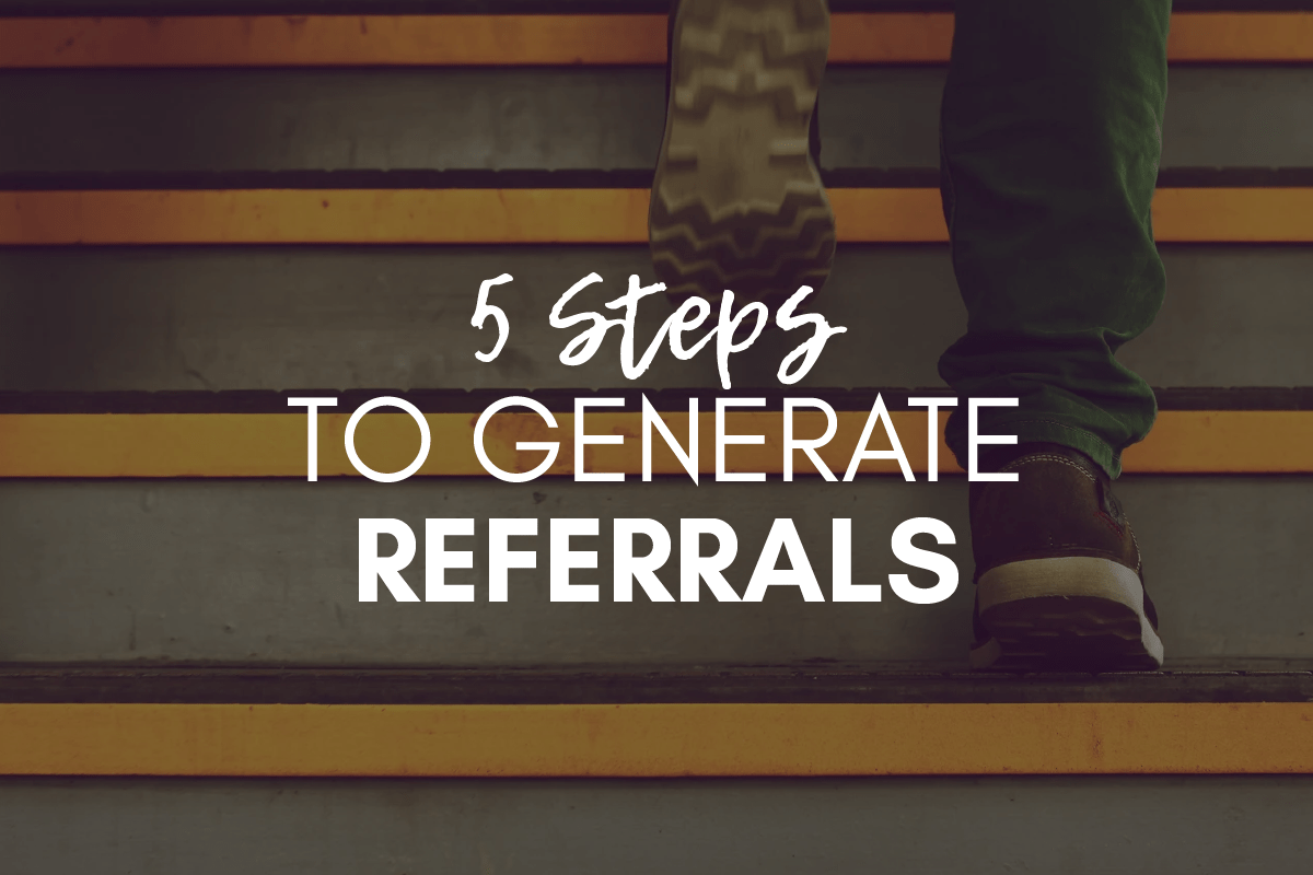 steps to follow to generate referrals